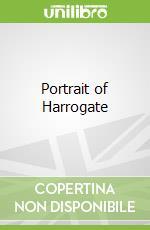 Portrait of Harrogate libro in lingua di Andy Stansfield