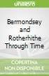 Bermondsey and Rotherhithe Through Time