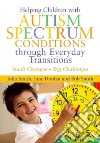 Helping Children With Autism Spectrum Conditions Through Everyday Transitions libro str