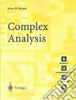 Complex Analysis libro in lingua di Howie John M.