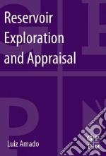 Reservoir Exploration and Appraisal libro in lingua di Amado Luiz