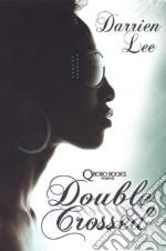 Double Crossed libro in lingua di Lee Darrien