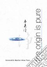 The Origin is Pure libro in lingua di Tsan Miao