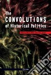 The Convolutions of Historical Politics