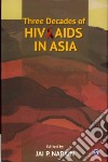 Three Decades of HIV/AIDS in Asia