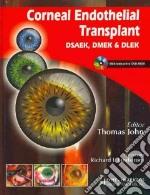 Corneal Endothelial Transplant libro in lingua di John Thomas (EDT), Lindstrom Richard L. (FRW)