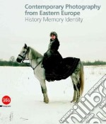 Contemporary Photography from Eastern Europe libro in lingua di Maggia Filippo (EDT), Fini Claudia (CON), Lazzarini Francesca (CON)