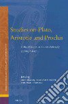 Studies on Plato, Aristotle and Proclus