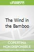 The Wind in the Bamboo