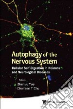 Autophagy of the Nervous System libro in lingua di Yue Zhenyu (EDT), Chu Charleen T. (EDT)