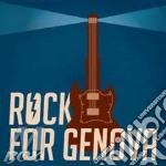 ROCK FOR GENOVA cd musicale di Artisti Vari