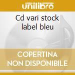 Cd vari stock label bleu cd musicale