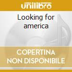 Looking for america cd musicale