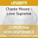 A love supreme cd musicale di Chante' Moore