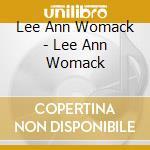 Lee Ann Womack - Lee Ann Womack cd musicale di Womack lee ann