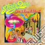 Steely Dan - Can't Buy A Thrill cd musicale di Dan Steely