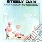 Steely Dan - Countdown To Ecstasy cd musicale di Dan Steely