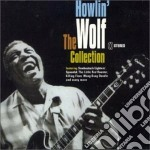 Howlin' Wolf - The Collection cd musicale di Howlin Wolf