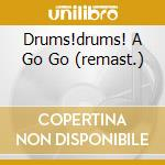 DRUMS!DRUMS! A GO GO (REMAST.) cd musicale di BLAINE HAL
