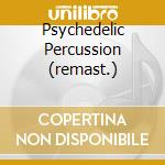 PSYCHEDELIC PERCUSSION (REMAST.) cd musicale di BLAINE HAL