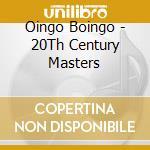 20th century masters cd musicale di Boingo Oingo