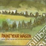 Paint Your Wagon cd musicale di Ost