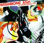 Wishbone Ash - No Smoke Without Fire cd musicale di Ash Wishbone