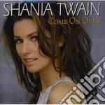 Shania Twain - Come On Over cd musicale di Shania Twain