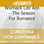 The season for romance cd musicale di Womack lee ann