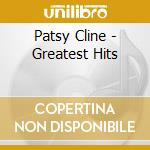 Patsy Cline - Greatest Hits cd musicale di CLINE PATSY
