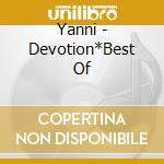 DEVOTION/THE BEST OF cd musicale di YANNI