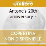 Antone's 20th anniversary - cd musicale di Artisti Vari