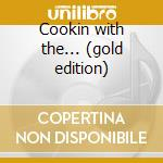 Cookin with the... (gold edition) cd musicale di Miles Davis