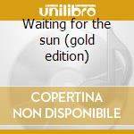 Waiting for the sun (gold edition) cd musicale di Doors