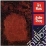 Archie Shepp - Fire Music cd musicale di Archie Shepp