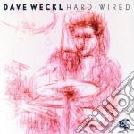 HARD-WIRED cd musicale di WECKL DAVE