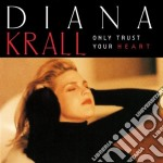 Diana Krall - Only Trust Your Heart cd musicale di Diana Krall