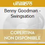 Benny Goodman - Swingsation cd musicale di Benny Goodman