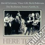 D.Grisman/V.Gill/H.Pedersen - Here Today cd musicale di D.grisman/v.gill/h.p