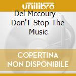 Del Mccoury - Don'T Stop The Music cd musicale di Mccoury Del