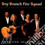 Dry Branch Fire Squad - Long Journey cd musicale di Dry branch fire squad