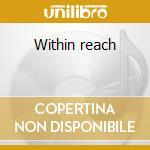 Within reach cd musicale di Furtado Tony
