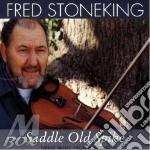 Fred Stoneking - Saddle Old Spike cd musicale di Stoneking Fred