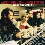 Alison Krauss & Union Station - New Favorite cd musicale di KRAUSS ALISON