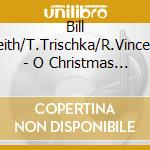 Bill Keith/T.Trischka/R.Vincent - O Christmas Tree cd musicale di Keith/t.trischk Bill