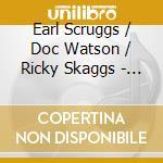 The three pickers cd musicale di Earl scruggs/doc wat