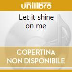 Let it shine on me cd musicale di Lead Belly