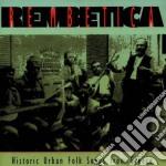 Hist.greece urban folk cd musicale di Rembetica