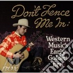 Western music's early... - cd musicale di Don't fence (gene autry)