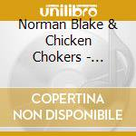 Norman Blake & Chicken Chokers - Rounder Old Time Music cd musicale di Norman blake & chicken chokers